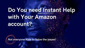 Do You need Instant Help with Your Amozon account Than Follow the Easy Steps