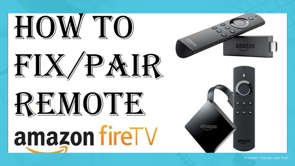 Amazon Fire Stick Remote Not Working/Pairing - That Work [2020]